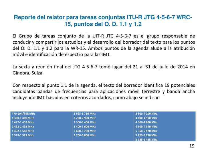 Reporte del relator para tareas conjuntas ITU-R JTG 4-5-6-7 WRC-15, puntos del O. D. 1.1 y 1.2