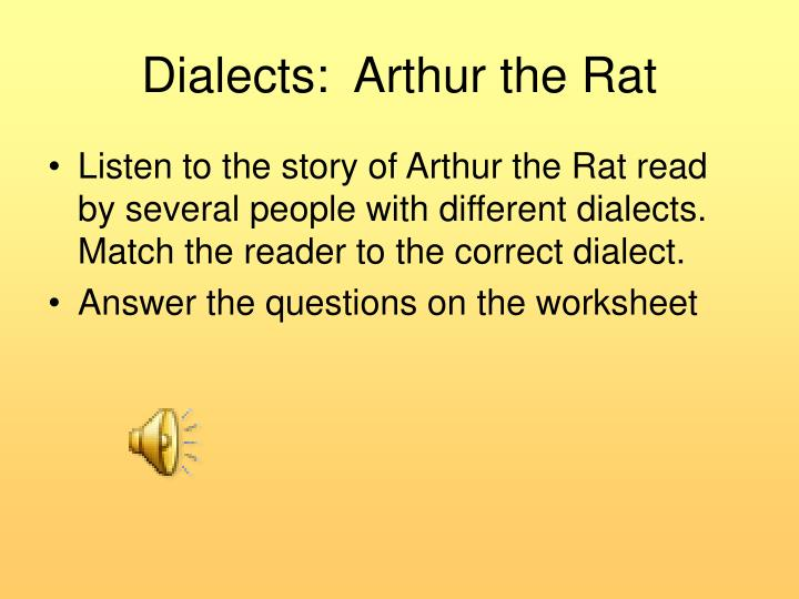 Dialects:  Arthur the Rat
