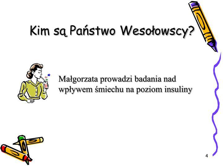 Kim są Państwo Wesołowscy?