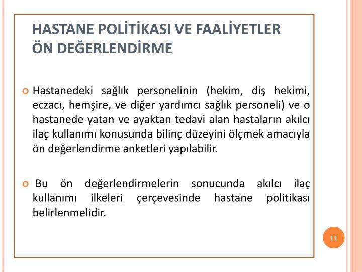 HASTANE POLİTİKASI VE FAALİYETLER