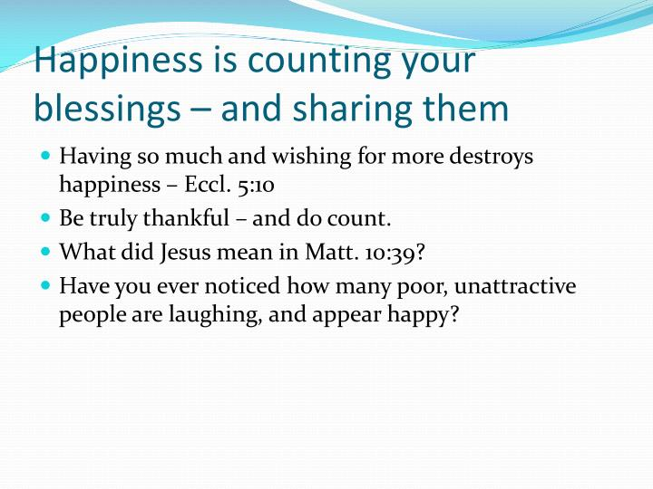 Happiness is counting your blessings – and sharing them