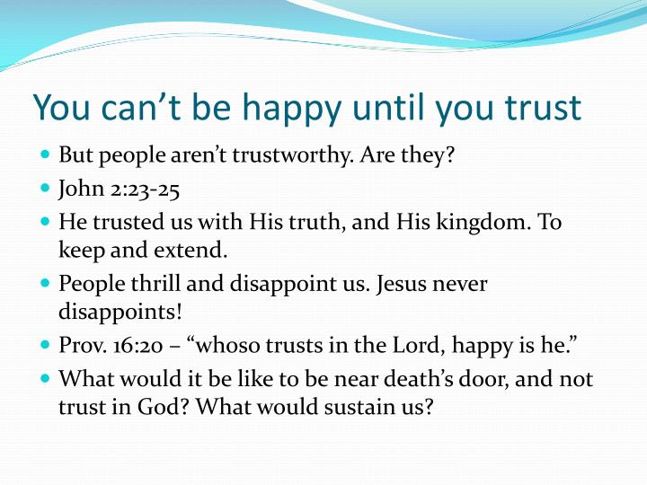 You can't be happy until you trust