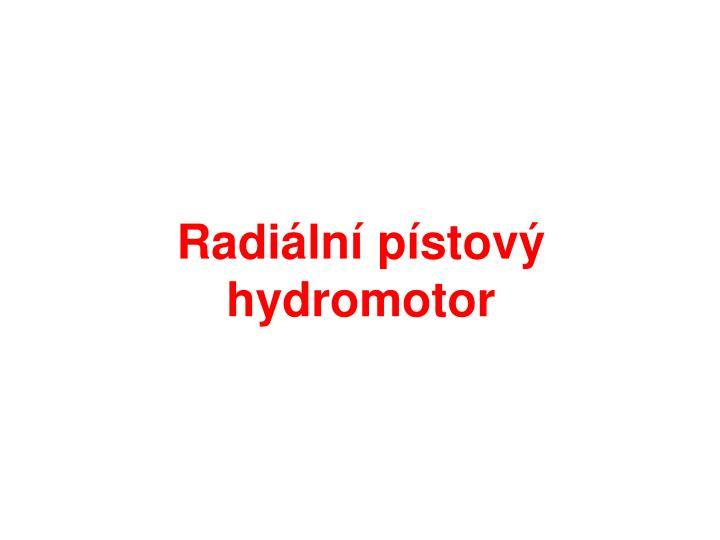 Radiální pístový hydromotor