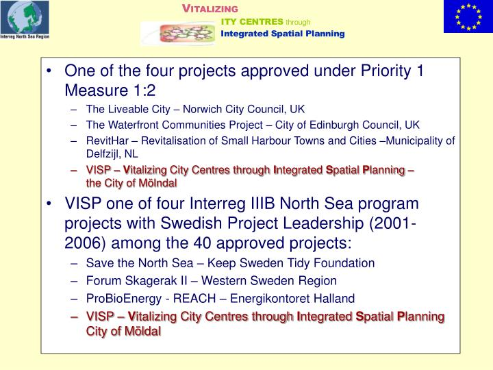 One of the four projects approved under Priority 1 Measure 1:2
