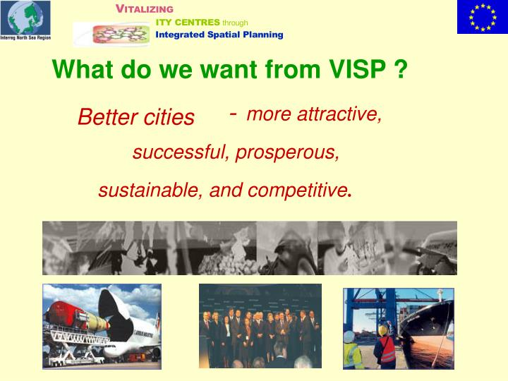 What do we want from VISP ?