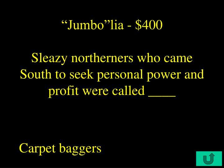 """""""Jumbo""""lia - $400"""