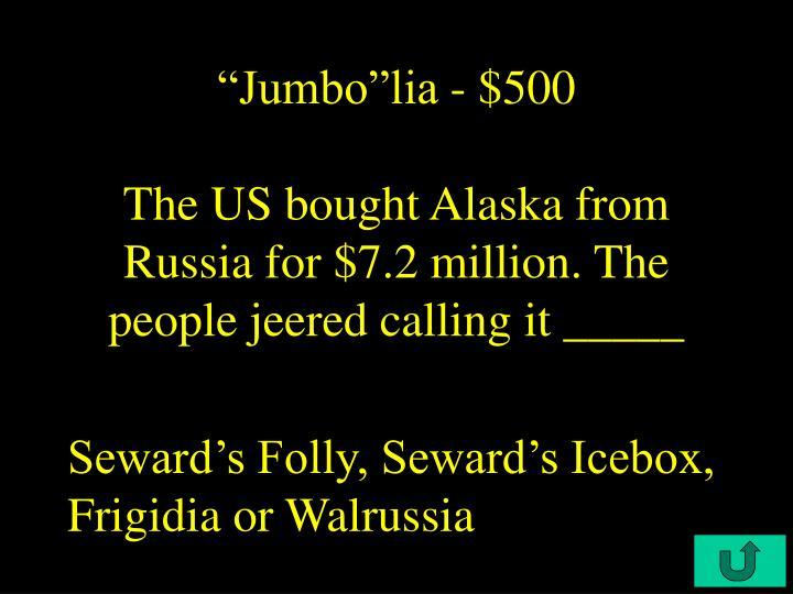 """""""Jumbo""""lia - $500"""