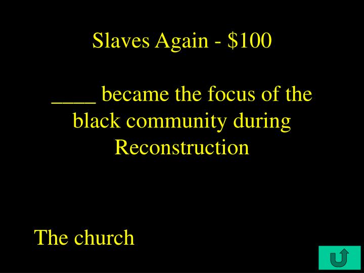Slaves Again - $100