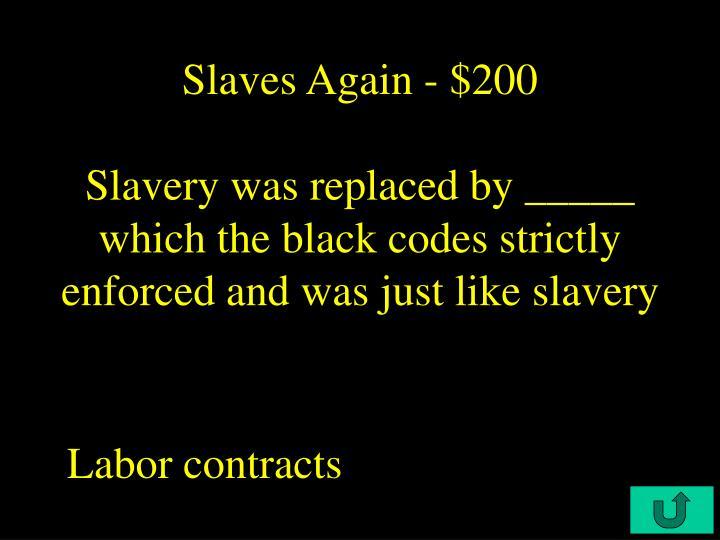 Slaves Again - $200