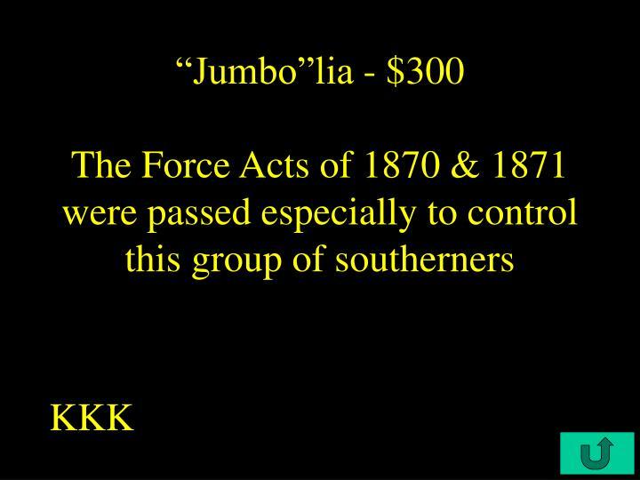 """""""Jumbo""""lia - $300"""