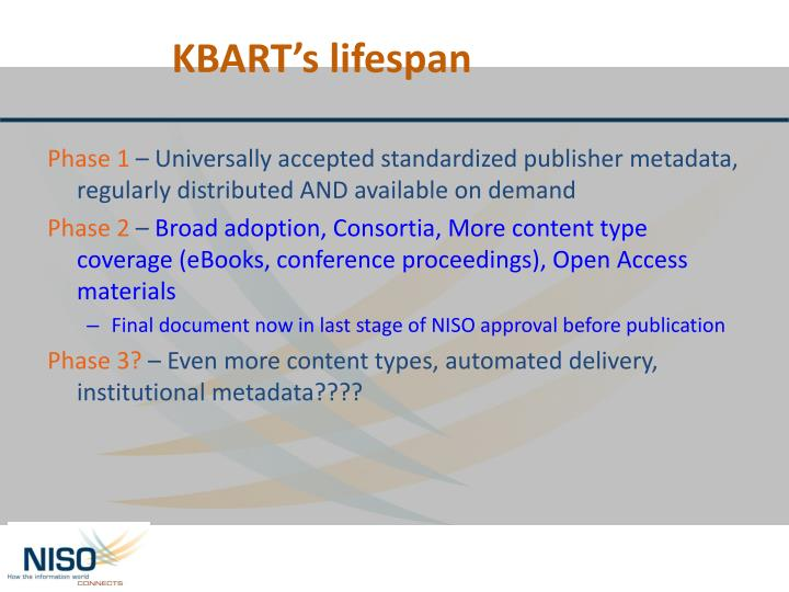 KBART's lifespan