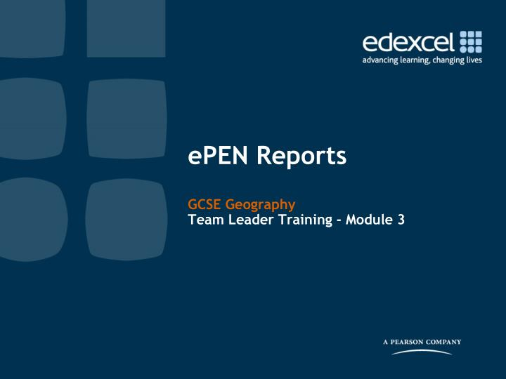 Epen reports gcse geography team leader training module 3