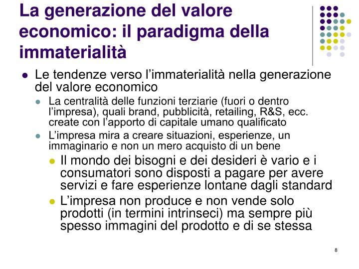 La generazione del valore economico: il paradigma della immaterialità