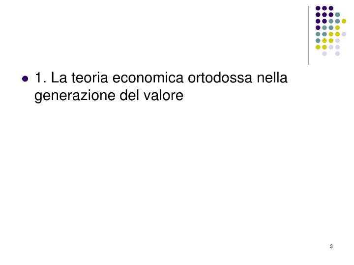 1. La teoria economica ortodossa nella generazione del valore