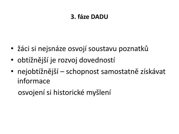 3. fáze DADU