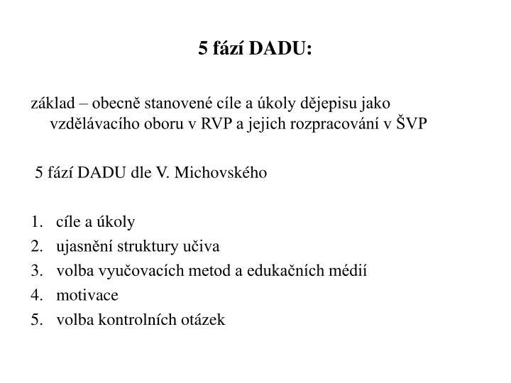 5 fází DADU: