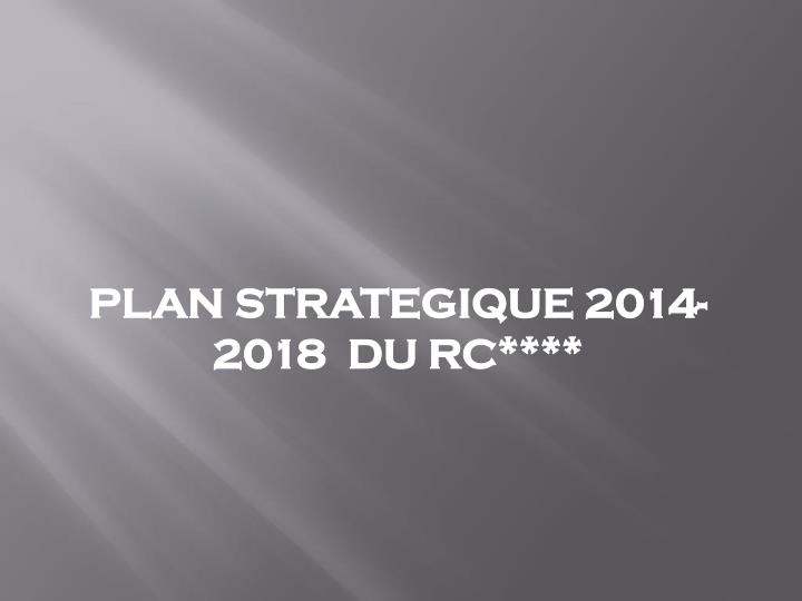 Plan strategique 2014 2018 du rc