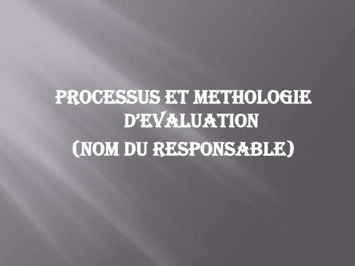 PROCESSUS ET METHOLOGIE  D'EVALUATION