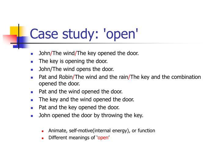 Case study: 'open'