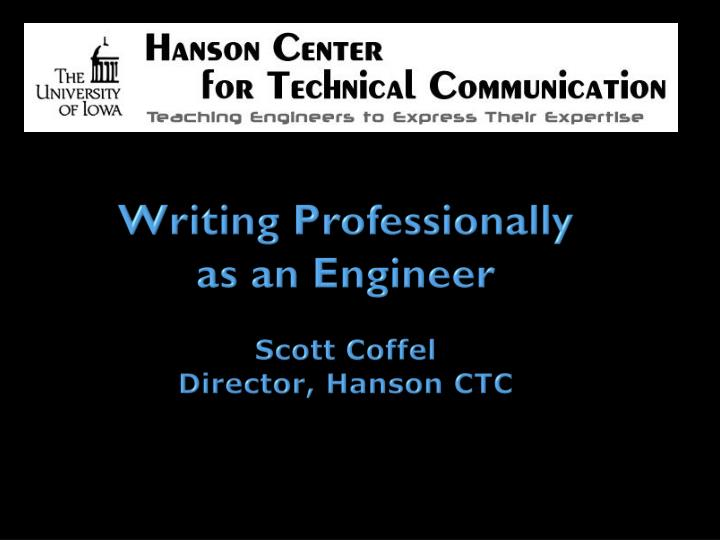 Writing professionally as an engineer scott coffel director hanson ctc