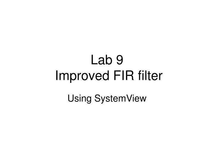 Lab 9 improved fir filter