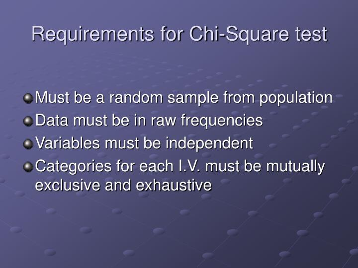 Requirements for Chi-Square test
