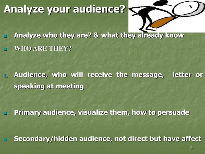 Analyze your audience?