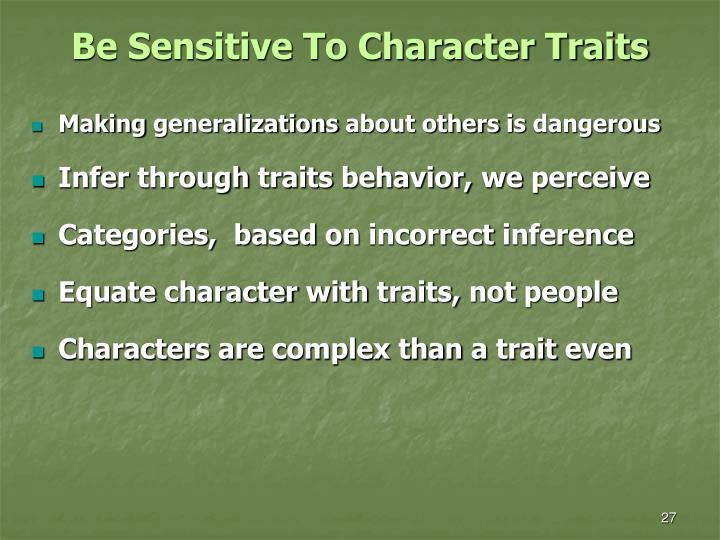 Be Sensitive To Character Traits