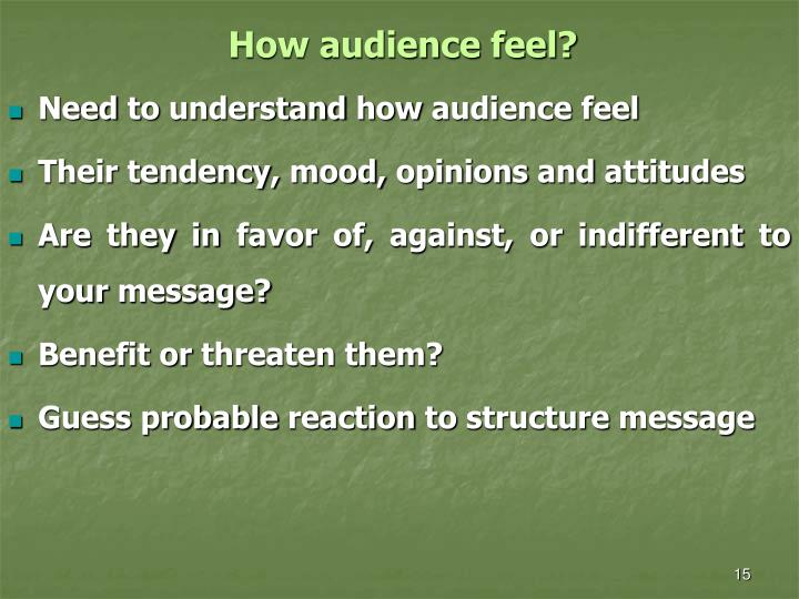How audience feel?