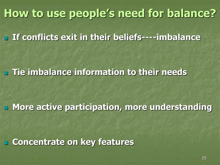 How to use people's need for balance?