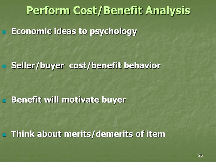 Perform Cost/Benefit Analysis