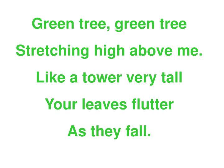 Green tree, green tree