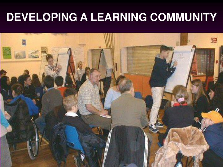 DEVELOPING A LEARNING COMMUNITY