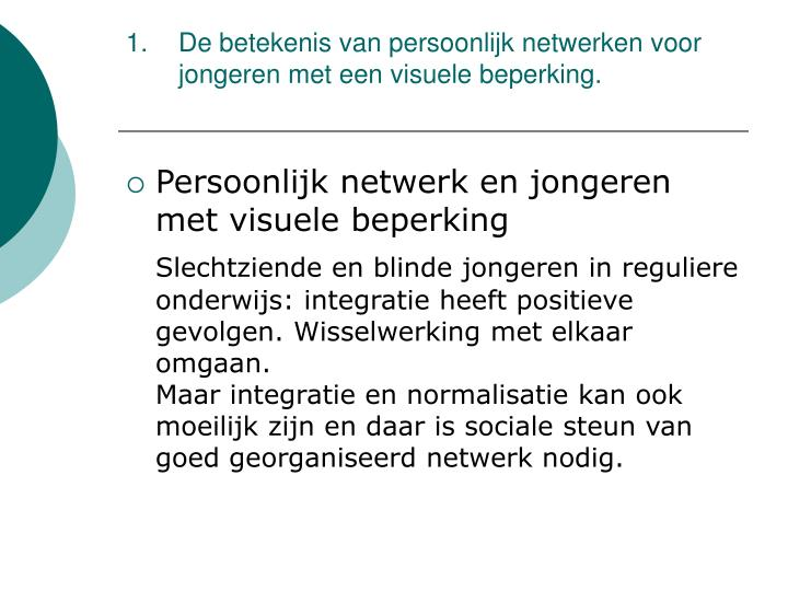 De betekenis van persoonlijk netwerken voor jongeren met een visuele beperking.