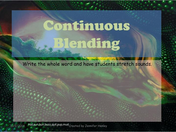 Continuous Blending