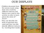our displays