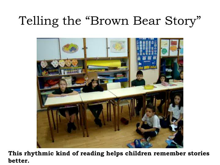 "Telling the ""Brown Bear Story"""