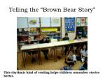 telling the brown bear story