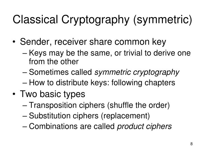 Classical Cryptography (symmetric)