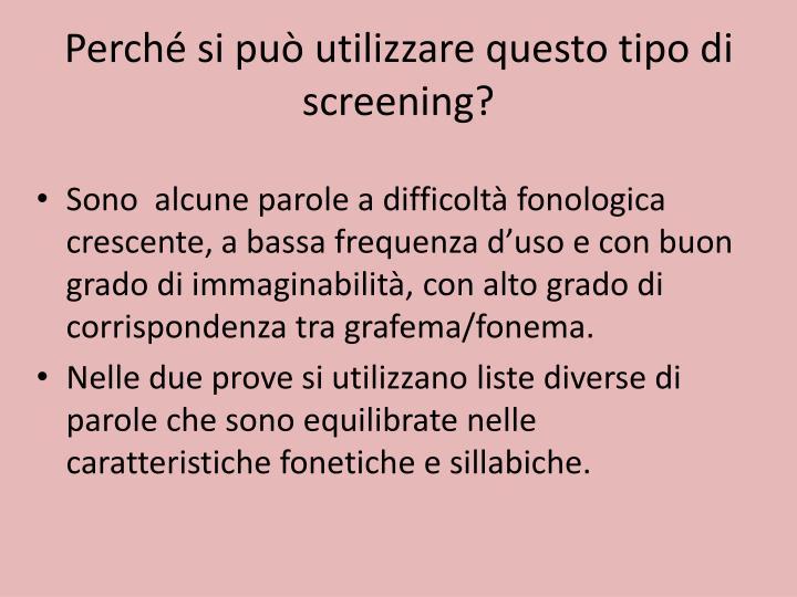 Perché si può utilizzare questo tipo di screening?