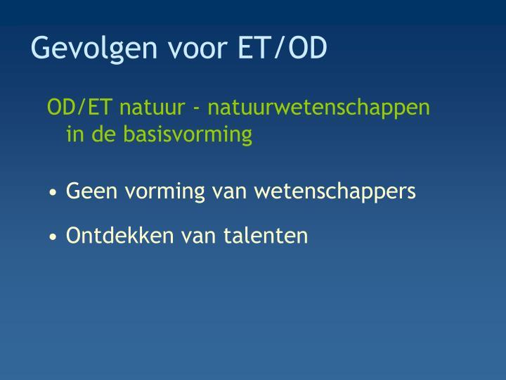 Gevolgen voor ET/OD