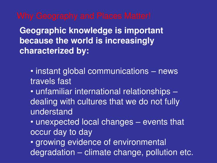 Why Geography and Places Matter!