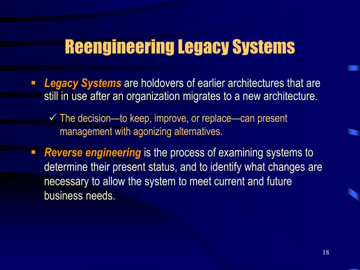 Reengineering Legacy Systems