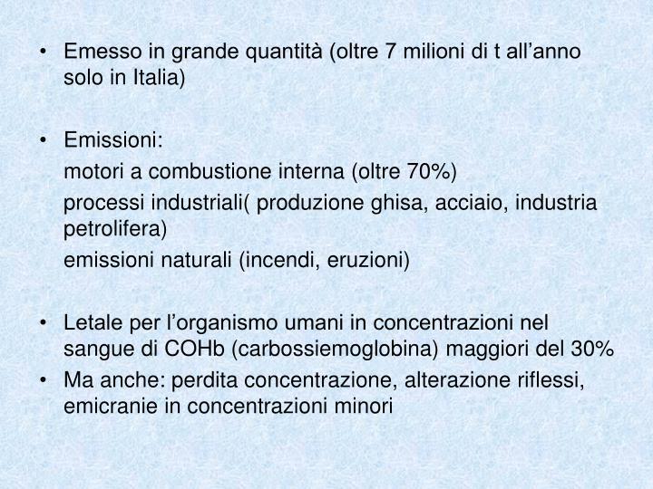 Emesso in grande quantità (oltre 7 milioni di t all'anno solo in Italia)