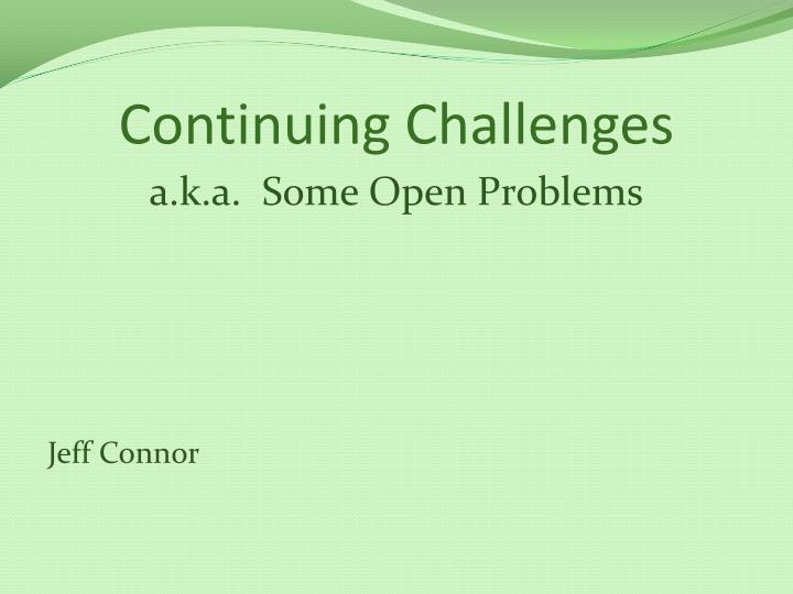 Continuing Challenges