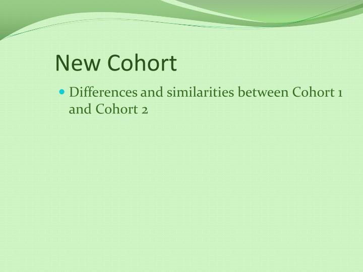 New Cohort