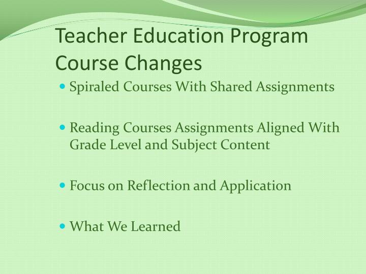 Teacher Education Program Course Changes