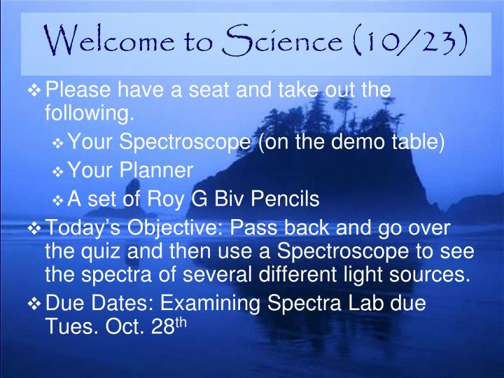 Welcome to Science (10/23)