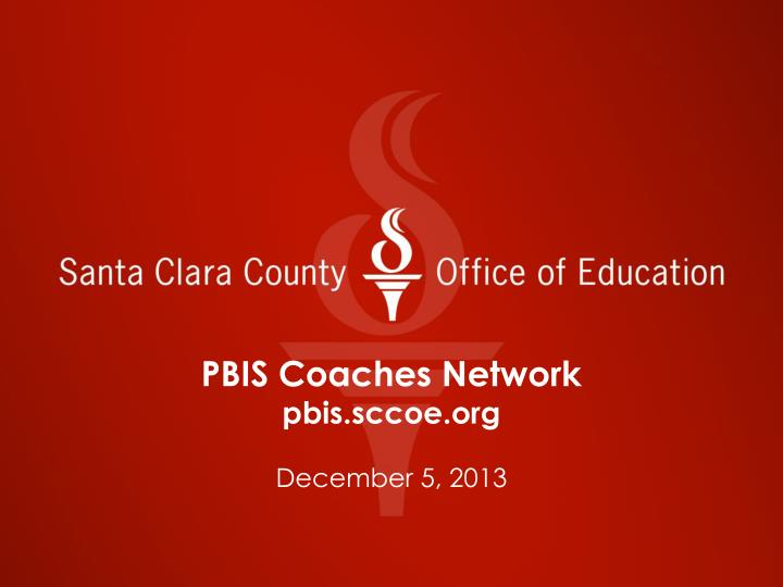 Pbis coaches network pbis sccoe org december 5 2013