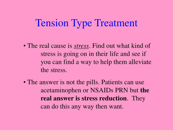 Tension Type Treatment